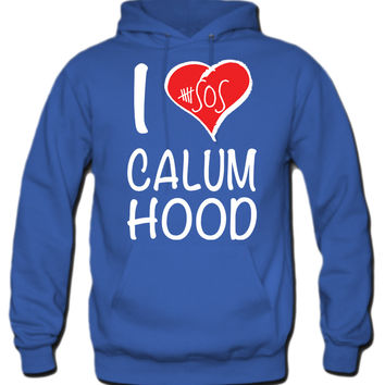 I Love Calum Hood 5 Seconds Of Summer Hoodie