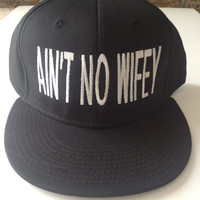 Ain't No Wifey Snapback Customized with Embroidery