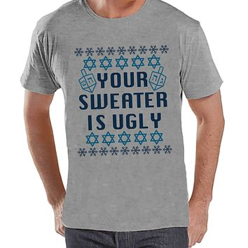 Ugly Hanukkah Sweater - Men's Funny Ugly Sweater Grey T-shirt - Funny Happy Hanukkah Outfit - Hanukkah Gift Idea - Your Sweater Is Ugly