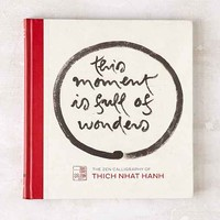 The Moment Is Full Of Wonders: The Zen Calligraphy Of Thich Nhat Hanh By Thich Nhat Hanh