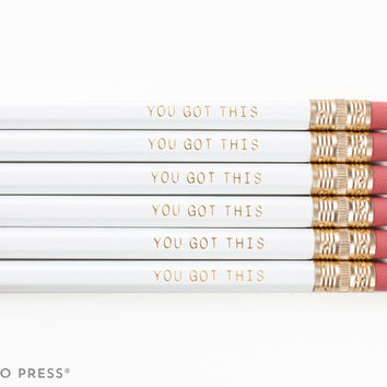 YOU GOT THIS  - White and Gold printed pencil set - Cute pencil set - Inspirational Gift - Quote - Engraved pencils - Gold Foil
