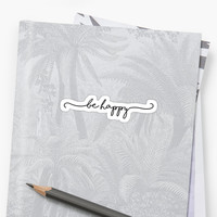 'Be Happy Script' Sticker by Kristin Sheaffer