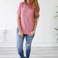 You Are Loved Tee - Dark Rose