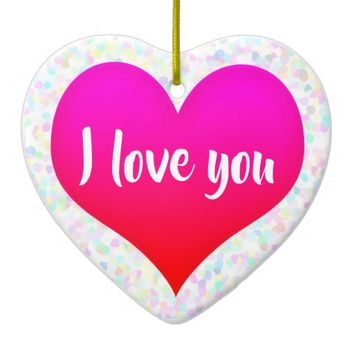 Beautiful I love you Heart Ceramic Ornament