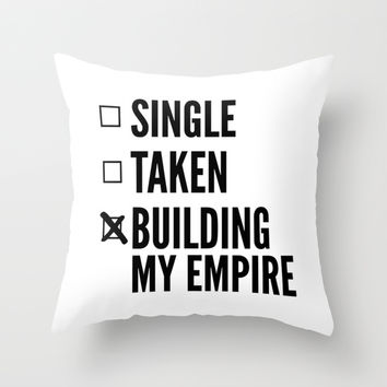 SINGLE TAKEN BUILDING MY EMPIRE Throw Pillow by CreativeAngel