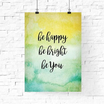 be happy be bright be you printable | Pastel Spring Printable Wall Art | Inspirational Quote Instant Download | Home Decor | Wall Decor