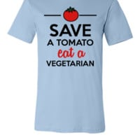 Tomato & Vegetable - Save a Tomato eat a Vegetaria - Unisex T-shirt