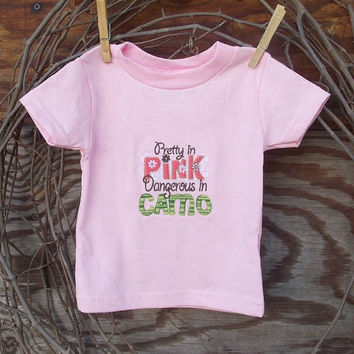 Baby Girl  Embroidered  T shirt, Pretty in Pink, Dangerous in Camo, sizes 6, 12, 18 months