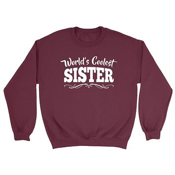 World's coolest sister birthday #1 sister best sister ever gift ideas for her the best sister Sweatshirt