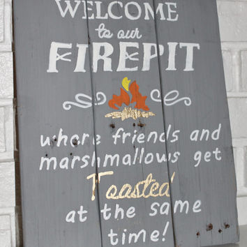 Welcome to our Fire Pit Wooden Sign