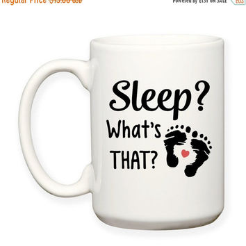 SALE 15% OFF: Sleep What's That? Humor Funny, New Baby, New Parent, Newborn, Baby Shower Gift, Typography 15 oz Coffee Cup Tea Mug
