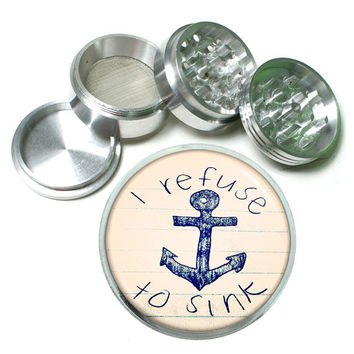 "I Refuse to Sink Quote 4 Piece Silver Alumium Grinder 2.5"" Nautical Inspirational Anchor"