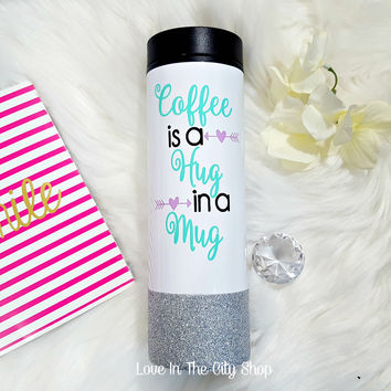 Coffee is a Hug in a Mug (Travel Tumbler)