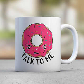 Donut Talk - Sassy Cute Mugs - Funny Mugs - Coffee Mugs - Breakfast - Gift for Her- Sister Gift - Pink - Kawaii