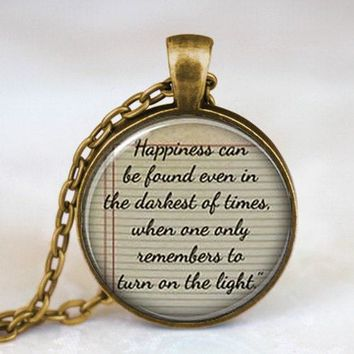 *Happiness can be found at the darkest of times necklace