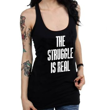 The Struggle Is Real Women's Racerback Tank Top