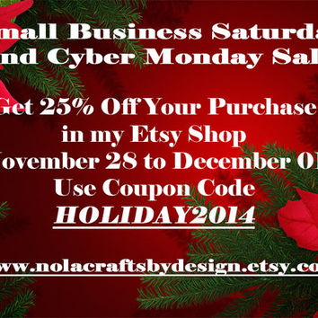 Small Business Saturday to Cyber Monday Sale Coupon Code HOLIDAY2014