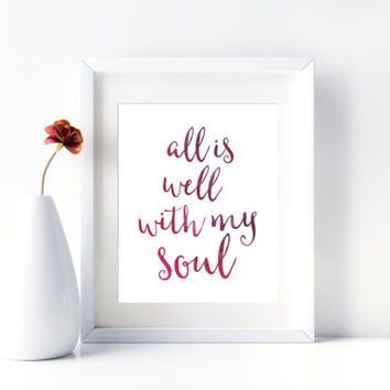All is well with my soul, 8x10 digital print, instant download printable poster, typography, watercolor quote, black blue white