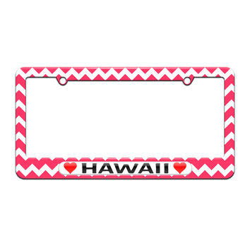 Hawaii Love with Hearts - License Plate Tag Frame - Pink Chevrons Design