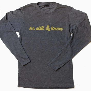 Be still and know Long Sleeve