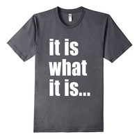 "Official ""Word Art etc"" T-Shirt - IT IS WHAT IT IS T-Shirt"