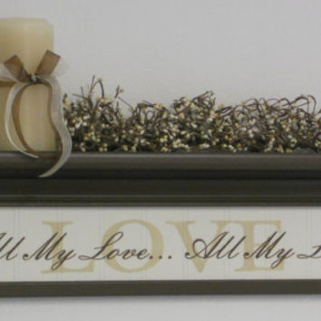 "Wall Art For Bedrooms 24"" Shelf Chocolate Brown with Sign - LOVE - All My Love... All My Life"