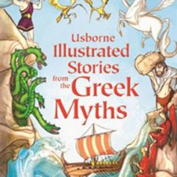 Usborne Books & More. Illustrated Stories from the Greek Myths (IR)