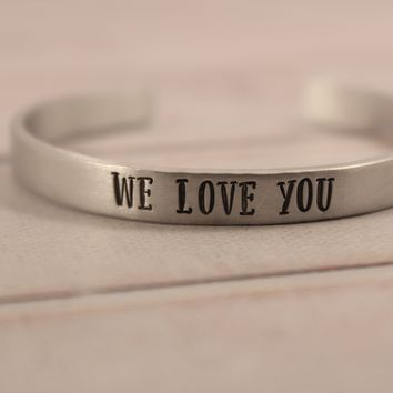 """WE LOVE YOU"" Cuff Bracelet - READY TO SHIP"