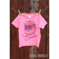 Famous In A Small Town | Toddler Tee