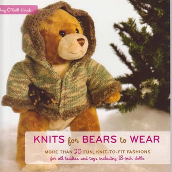 """Knits for Bears to Wear book with more than 20 knit to fit fashions for all 18"""" bears and dolls by Amy O'Neill Houck"""