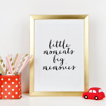 Nursery print printable wall art Little moments Big Memories downloadable prints baby birthday gift affiche scandinave Pritnable quotes
