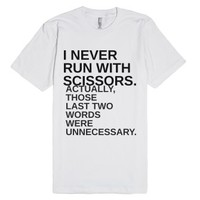 Run With Scissors-Unisex White T-Shirt
