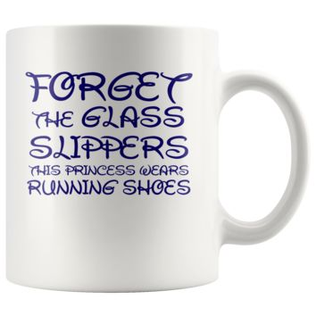 Forget The Glass Slippers, This Princess Wears Running Shoes Mug