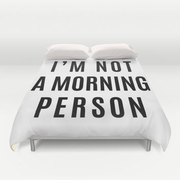I'M NOT A MORNING PERSON Duvet Cover by CreativeAngel