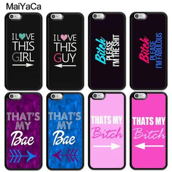 MaiYaCa That's My Bitch Couples Lovers Best Friends Printed Mobile Phone Cases For iPhone 6 6S 7 8 Plus X 5 5S SE Back Cover