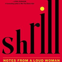 Shrill: Notes from a Loud Woman Hardcover – May 17, 2016