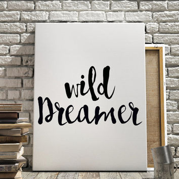 bedroom decor,wild dreamer,modern wall decor ,room decor,home decor,black and white,inspirational poster,bohemian art,watercolor art,poster