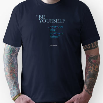 be yourself; everyone else is already taken /oscar wilde/ Unisex T-Shi