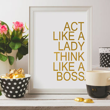 Printable quotes Act like a lady think like a boss Wall Art Quote Wall Decor Women Quote Inspirational Quote Office Decor Gold Print