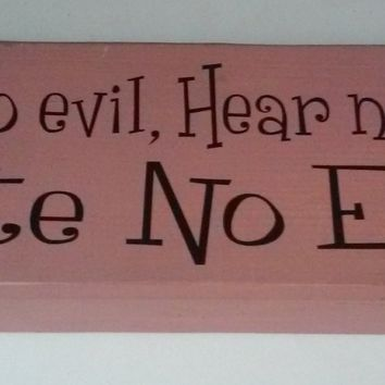 See No Evil Hear No Evil DATE No Evil Pink Wood Block Home Decor