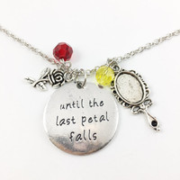 "Beauty and the Beast hand stamped ""until the last petal falls,"" necklace"