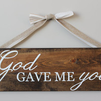 God Gave Me You Sign <3