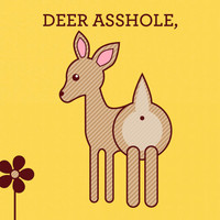 Deer Asshole Greeting Card - Funny Card - Animal Pun Humorous Silly Gift