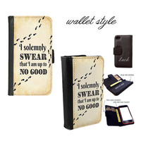 Harry Potter I solemnly swear that i am up to no good case for iphone 4 4s 5 5s 5c 6 plus Galaxy S3 S4 S5 (plastic snap on, leather wallet)