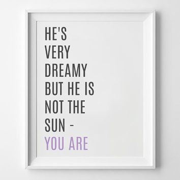 He's Very Dreamy But He Is Not The Sun You Are Printable, Greys Anatomy Quote, Meredith & Cristina, Meredith Grey, Grey's Anatomy, McDreamy