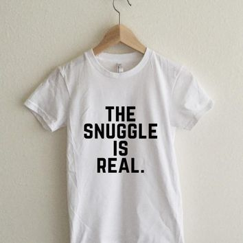 The Snuggle Is Real Women's T-Shirt