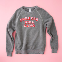 forever girl gang sweatshirt