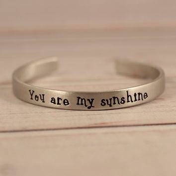 """""""You are my sunshine"""" Cuff Bracelet - Your choice of metals - READY TO SHIP"""