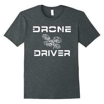 Drone Driver T-shirt