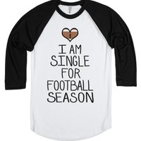 I'm Single For Football Season-Unisex White/Black T-Shirt
